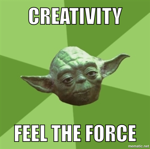 Yoda saying creativity feel the force